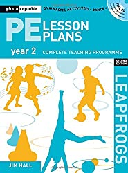 PE Lesson Plans Year 2: Photocopiable Gymnastic Activities, Dance and Games Teaching Programmes (Leapfrogs)