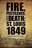 Fire, Pestilence, and Death: St. Louis, 1849
