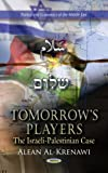 Tomorrow's Players: The Israeli-Palestinian Case (Politics and Economics of the Middle East: Safety and Risk in Society)