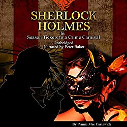 Sherlock Holmes: Season Tickets to a Crime Carnival