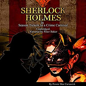 Sherlock Holmes: Season Tickets to a Crime Carnival Audiobook