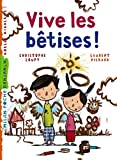 img - for Vive les b    tises by Christophe Loupy (2007-04-12) book / textbook / text book
