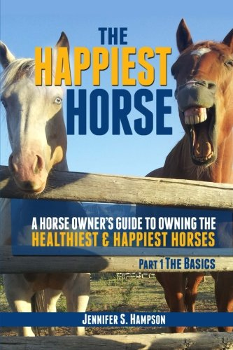 The Happiest Horse (Part I The Basics)