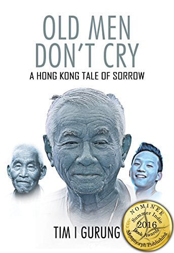OLD MEN DON'T CRY: A HONG KONG TALE OF SORROW