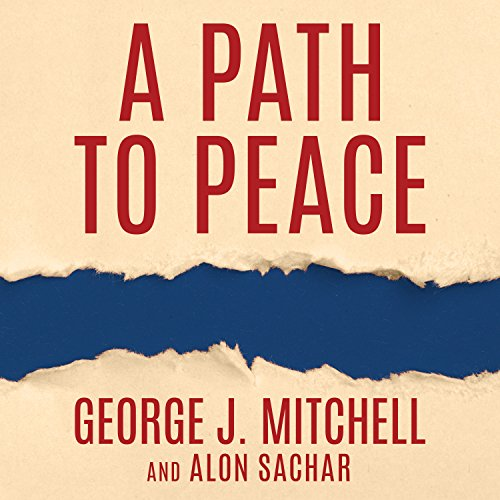 A Path To Peace A Brief History Of Israeli Palestinian Negotiations And A Way Forward In The Middle East Epub