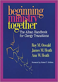 Book Beginning Ministry Together: The Alban Handbook for Clergy Transitions