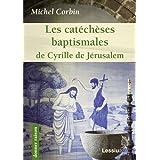 Les catéchèses baptismales de Cyrille de Jérusalem