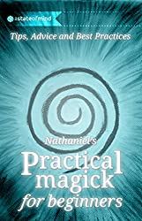 Practical Magick for Beginners: Tips, Advice and Best Practices