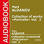Collection of works. «Portraits». Vol. 3 [Russian Edition] | Mark Aldanov
