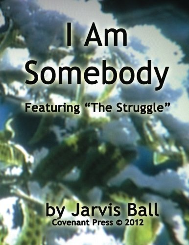 I Am Somebody by Jarvis Ball: Over coming the impossible through the power of God's word. ebook