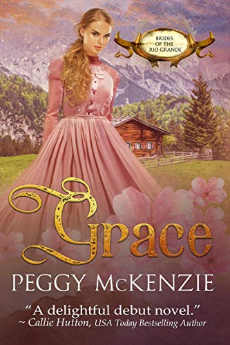 Grace (Brides of the Rio Grande Book 1) by [McKenzie, Peggy]