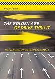 The Golden Age of Drive-Thru IT, Kedar Sathe, 1475982992