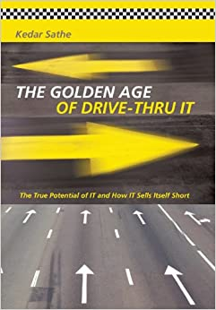 Book The Golden Age of Drive-Thru It: The True Potential of It and How It Sells Itself Short