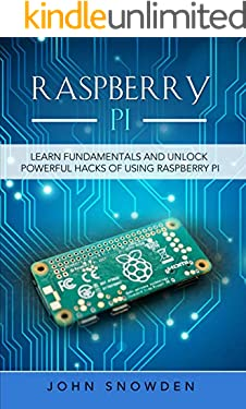 Raspberry Pi : Learn Fundamentals and Unlock Powerful Hacks of Using Raspberry Pi (Computer Programming Book 2)