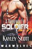 A Werewolf's Soldier, Kayley Scott, 1937608077