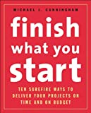 Finish What You Start, Michael J. Cunningham and Michael Cunningham, 141952366X