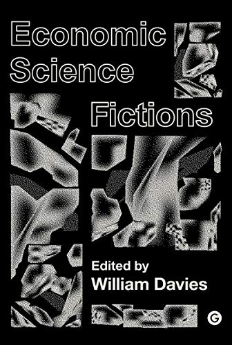Economic Science Fictions (Goldsmiths Press / PERC Papers)