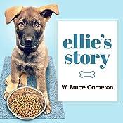 Ellie's Story: A Dog's Purpose Novel   W. Bruce Cameron
