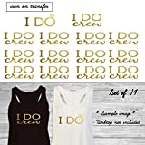 Set of 14 ,1 -I DO , 13 - I DO Crew iron on, DIY Bachelorette Party iron on for T shirt, Tank Top (#SS)