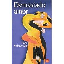 Demasiado Amor/too Much Love
