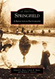 Springfield: A Reflection in Photography  (IL) (Images of America)