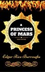 A Princess of Mars : By Edgar Rice Burroughs - Illustrated