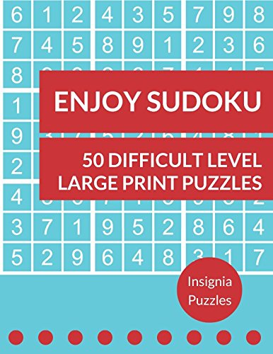 Enjoy Sudoku 50 Difficult Level Large Print Puzzles: One Puz