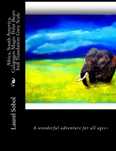 Africa, South America, Galapagos Magic Polar Bears Indi Translation Grey Scale (Two Polar Bears Travel The World The Magic Polar Bears Book Series) pdf epub