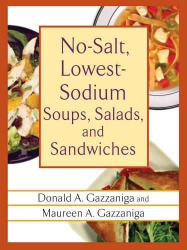 No-Salt, Lowest-Sodium Soups, Salads, and Sandwiches (Sodium No Salt Lowest Cookbook)