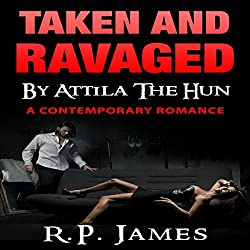 Taken and Ravaged by Attila the Hun