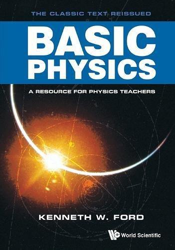 Basic Physics por Kenneth W. Ford