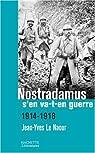 Nostradamus s'en va-t-en guerre : 1914-1918 par Le Naour