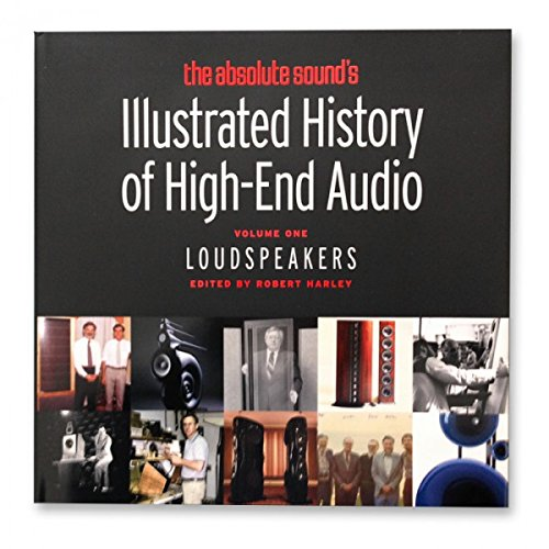 Illustrated History of High-End Audio Volume 1: Loudspeakers - High End Audio