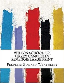Wilton School or, Harry Campbells Revenge