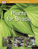 Simple Steps to Success: Plants for Shade
