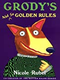 Grody's Not So Golden Rules, Nicole Rubel, 0152162410