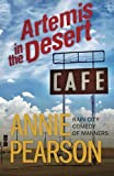Artemis in the Desert (Rain City Comedy of Manners) by Pearson, Annie (2014) Paperback