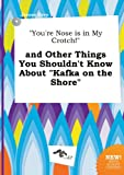 You're Nose Is in My Crotch! and Other Things You Shouldn't Know about Kafka on the Shore