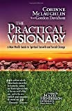 The Practical Visionary: A New World Guide to Spiritual Growth and Social Change