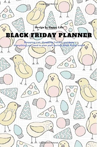 Black Friday Planner: Shopping List, Shopping Tracker and Note - Everything you need to plan your perfect black friday event (Shopping Journal) (Volume 1)