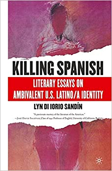 Descargar Torrent El Autor Killing Spanish: Literary Essays On Ambivalent U.s. Latino/a Identity Novedades PDF Gratis