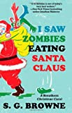 I Saw Zombies Eating Santa Claus: A Breathers Christmas Carol