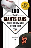 img - for 100 Things Giants Fans Should Know & Do Before They Die (100 Things...Fans Should Know) book / textbook / text book