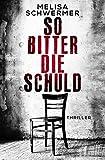 So bitter die Schuld: Thriller (kindle edition)
