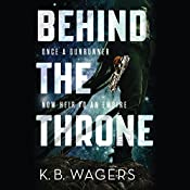 Behind the Throne | K. B. Wagers