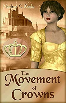 The Movement of Crowns by [Keels, Nadine C.]