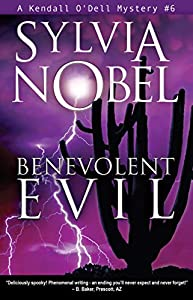 Benevolent Evil (Kendall O'Dell Mystery series Book 6)