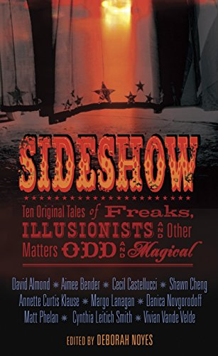 Sideshow: Ten Original Tales of Freaks, Illusionists and Other Matters Odd and (Misfits Halloween 7 Original)