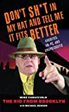 img - for Don't Shit in My Hat and Tell Me it Fits: Unedited, Un-PC, and Unapologetic book / textbook / text book