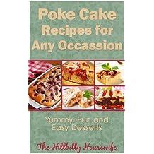 Poke Cake Recipes - Yummy, Fun and Easy Desserts (Hillbilly Housewife Cookbooks Book 14)